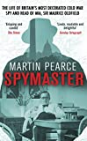 Spymaster: The Life of Britain's Most Decorated Cold War Spy and Head of MI6, Sir Mau...
