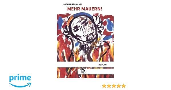 Mehr Mauern!: Amazon.de: Joachim Neumann, Marie Ch Schweizer ...