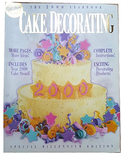 Wilton Cake Decorating: The 2000 Yearbook, Special Millennium Edition