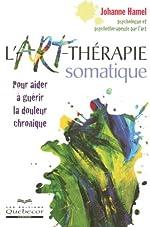 ART-THERAPIE SOMATIQUE de JOHANNE HAMEL