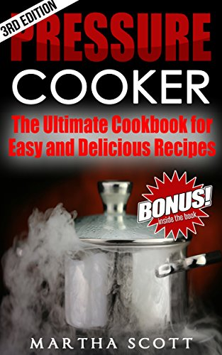 pressure-cooker-the-ultimate-cookbook-for-easy-and-delicious-recipes-pressure-cooker-cookbook-pressu