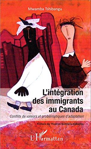 L'intégration des immigrants au Canada: Conflits de valeurs et problématiques d'adaptation par Mwamba Tshibangu
