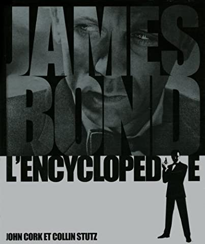 James Bond L Encyclopedie - James bond, l'encyclopedie by JOHN CORK (November