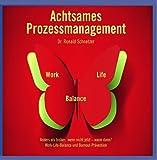Achtsames Prozessmanagement Work-Life-Balance