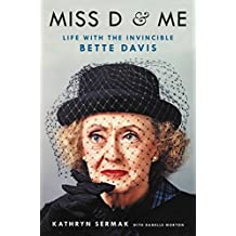 Miss D and Me: Life with the Invincible Bette Davis (English Edition)