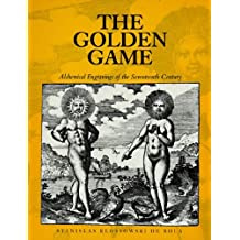 The Golden Game: Alchemical Engravings of the Seventeenth Century by Stanislas Klossowski de Rola (1998-02-16)