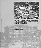 Vergegenständlichte Erinnerung: Über Relikte der NS-Architektur
