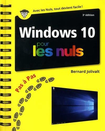 Windows 10 pour les Nuls Pas  Pas, 3e dition