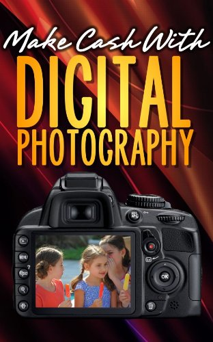 Make Cash With Digital Photography (English Edition) Digitale Slr-ratgeber