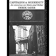 Capitalism and Modernity: An Excursus on Marx and Weber by Derek Sayer (1990-06-12)