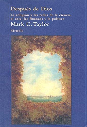 Después de Dios (El Árbol del Paraíso) por Mark C. Taylor