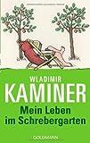 Mein Leben im Schrebergarten von Kaminer. Wladimir (2009) Taschenbuch