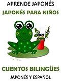 Aprende Japonés: Japonés para niños Cuentos Bilingües Japonés y Español