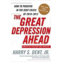[(The Great Depression Ahead: How to Prosper in the Debt Crisis of 2010-2012)] [Author: Harry S Dent] published on (December, 2009)