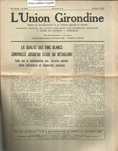 La qualité des vins blancs controlée jusqu'au détaillant - Protocole d'accord entre la viticulture et le négoce pour la défense des vins blancs - Quand les vins de Bourg l'emportaient sur les crus de Falerne, par Gaston Marchou par L'Union Girondine mensuel N° 654 octobre 1963