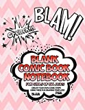 Blank Comic Book Notebook For Girls Of All Ages Create Your Own Comic Strips Using These Fun Drawing Templates BLAM PINK: Draw Awesome SuperHeroes And ... The Layouts In This Storyboard Sketch Book