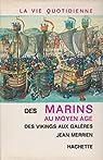 La vie quotidienne des marins au moyen-âge. des vikings aux galères.