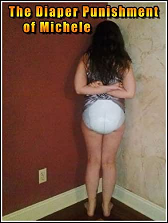 The Diaper Punishment of Michele (ABDL Age Play) eBook ...