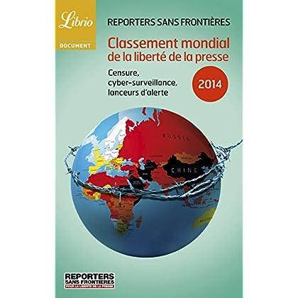Classement mondial de la liberté de la presse 2014: Censure, cybersurveillance, lanceurs d'alerte (Librio Document t. 1093)