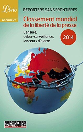 Classement mondial de la liberté de la presse 2014: Censure, cybersurveillance, lanceurs d'alerte (Librio Document t. 1093) par Reporters sans frontières