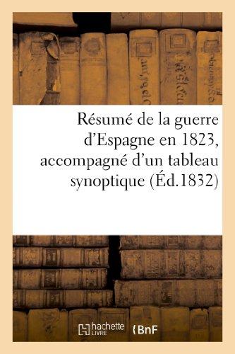 Resume de La Guerre D'Espagne En 1823, Accompagne D'Un Tableau Synoptique (Histoire)