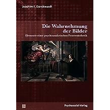 Die Wahrnehmung der Bilder: Elemente einer psychoanalytischen Prozessästhetik (Imago)