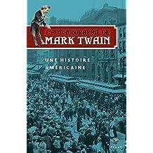 L'autobiographie de Mark Twain : Une histoire américaine