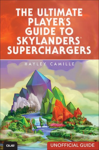 The Ultimate Player's Guide to Skylanders SuperChargers (Unofficial Guide) (English Edition) por Hayley Camille