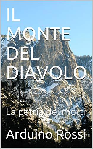 IL MONTE DEL DIAVOLO: La patria dei morti (Italian Edition) eBook ...