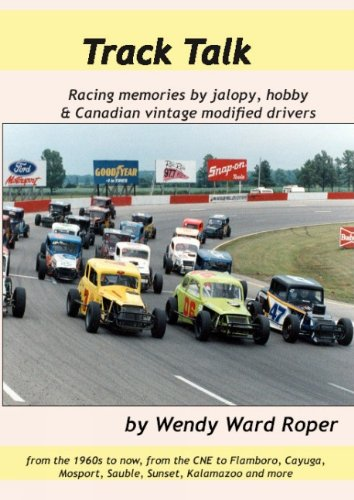 Track Talk: Racing Memories by Jalopy, Hobby and Canadian Vintage Modified Drivers por Wendy Ward Roper