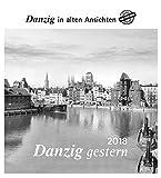 Danzig gestern 2018: Danzig in alten Ansichten