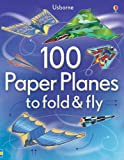 Usborne 100 Paper Planes to Fold and Fly