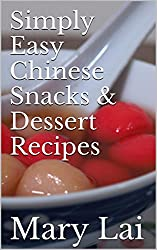Simply Easy Chinese Snacks & Dessert Recipes