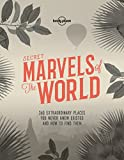 #5: Secret Marvels of the World: 360 extraordinary places you never knew existed and where to find them (Lonely Planet)
