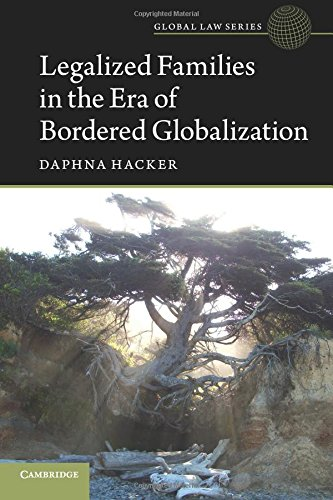 Legalized Families in the Era of Bordered Globalization (Global Law Series)