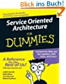 Service Oriented Architecture For Dummies (For Dummies (Lifestyles Paperback))
