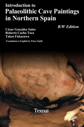Introduction to Plaeolithic Cave Paintings in Northern Spain: Volume 4 (Palaeolithic Cave Arts in Northern Spain) por Cesar Gonzales Sainz