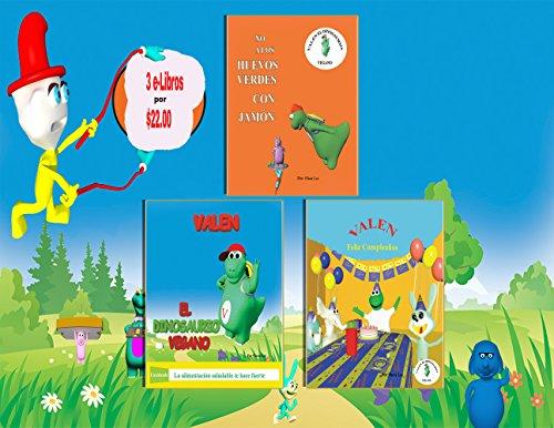 No A Los Huevos Verdes Con Jamón, Valen El Dinosaurio Vegano, Valen's Feliz Cumpleaños- LOS TRES LIBROS por Flora Lee