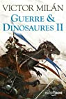Guerre et dinosaures II par Milán