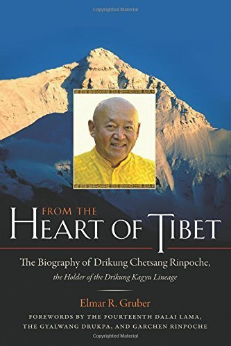From the Heart of Tibet: The Biography of Drikung Chetsang Rinpoche, the Holder of the Drikung Kagyu Lineage by Elmar R. Gruber (2010-09-01)