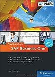SAP Business One: Das Standardwerk für Einsteiger und Anwender: Aktuell zu Release 9.2 (SAP PRESS) by Robert Mayerhofer (2016-07-28)