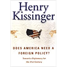 Does America Need a Foreign Policy?: Toward a New Diplomacy for the 21st Century (English Edition)