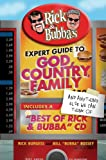 Rick and Bubba's Expert Guide to God, Country, Family, and Anything Else We Can Think Of: Including a 'Best of Rick and Bubba' CD!