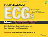 Podrid's Real-World ECGs: Volume 6,Paced Rhythms, Congenital Abnormalities, Electrolyte Disturbances, and More: A Master's Approach to the Art and Practice of Clinical ECG Interpretation
