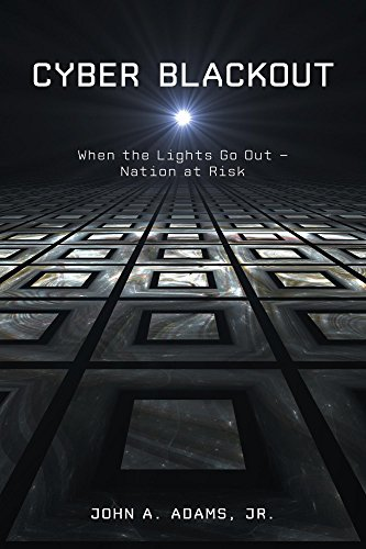 cyber-blackout-when-the-lights-go-out-nation-at-risk-english-edition