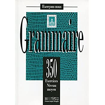 Grammaire : 350 exercices, niveau moyen