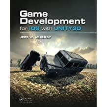 Game Development for iOS with Unity3D by Jeff W. Murray (2012-07-26)