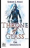 Throne of Glass 1 - Die Erwählte: Roman (German Edition)
