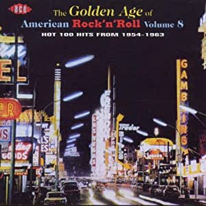 The Golden Age of American Rock 'n' Roll Vol.8: Hot 100 Hits from 1954-1963