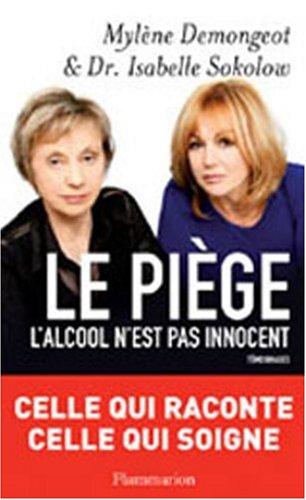 Le piège : L'alcool n'est pas innocent par Mylène Demongeot, Isabelle Sokolow